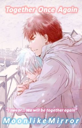 Together once again (Boy x Boy KnB Fanfic) [Completed] by Moon-like-Mirror