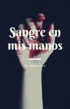 ·Sangre en mis manos· by MANMjimin