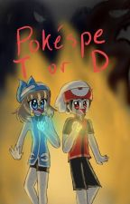 Pokespe truth or dare by typlosion4life0