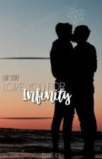 Love You For Infinity « BxB » by clixlxx
