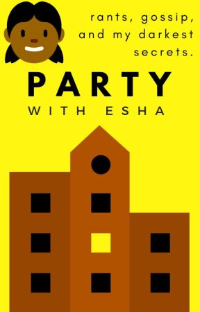 Party With Esha by reflectinglights
