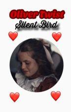 Oliver Twist - [SILENT BIRD] by evilpatrickisago