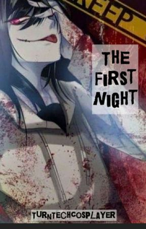 ~The First Night~ Jeff the Killer x Reader (Oneshot) by TurnTechCosplayer