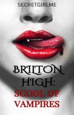 Brilton High ( School Of Vampires ) by secretgirlme