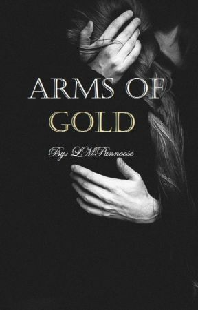 Arms Of Gold by LMPunnoose