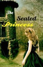 The Sealed Princess by LoreiLee
