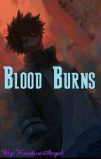 Blood Burns by KreativeAngel