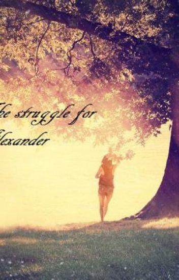 The struggle for Alexander
