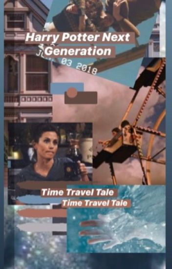 H.P next gen • Time travel