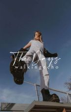The Days by walkingecho