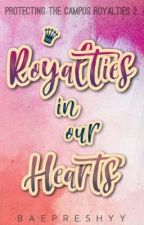 Royalties In Our Hearts (On Going) by Baepreshyy