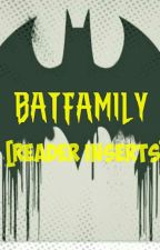 Batfamily Reader Inserts by MadiCrow