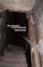 the skeptic & the believer (shyan one-shots) by eastage
