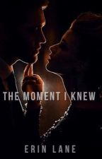 The Moment I Knew by elane04