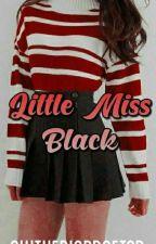 Little Miss Black  by slytherinpraetor