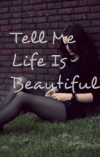 Tell Me Life Is Beautiful | Louis Tomlinson a.u. by HighOnPoetry