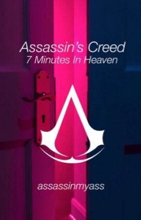 Assassin's Creed || 7 Minutes In Heaven by assassinmyass