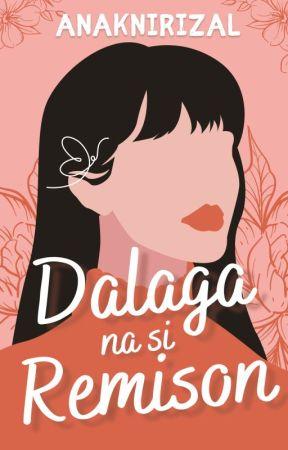 Dalaga na si Remison?! by AnakniRizal