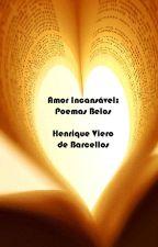 Amor Incansável: Poemas Belos by henriqueviero35
