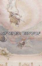 gif series, teen wolf by uncleelijah