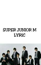 SUPER JUNIOR M LYRIC by yunckh13