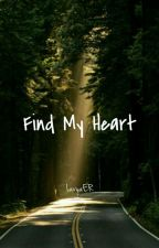 Find My Heart by LavyaER
