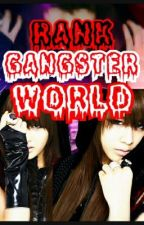 RANK GANGSTER WORLD(very slow update) by thisgirlsolazy