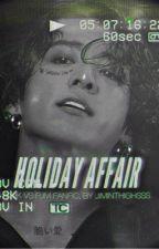 HOLIDAY AFFAIR | 𝐏𝐉𝐌 Vs 𝐉𝐉𝐊    by jiminthighsss