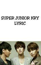 SUPER JUNIOR KRY LYRIC by yunckh13