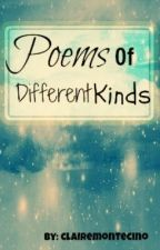 Poems Of Different Kinds by ClaireMontecino
