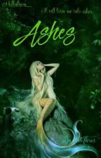Ashes || ✔ by forteflores