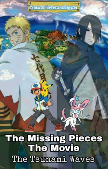 The Missing Pieces The Movie : The Tsunami Waves - Naruto