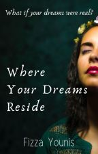 Where Your Dreams Reside by storieswithsoul