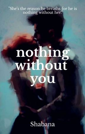 Nothing without you //One shot Ft. Shivika // by Musical_wingsx