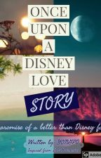 Love By Chance Fanfiction||ONCE UPON A DISNEY PROMISE by yongpd