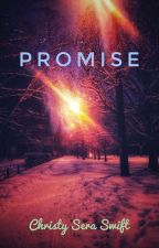 Promise by ChristySeraSwift