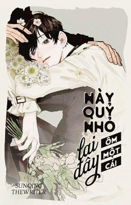 Đọc truyện |Danmei/FULL| Này Quỷ Nhỏ, Lại Đây Ôm Một Cái!