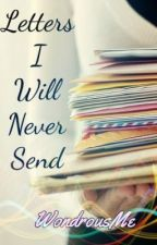 Letters I will never send by WondrousMe