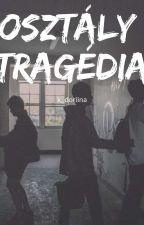 Osztály Tragédia by k_doriina