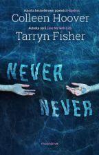Never Never by mysticsurose