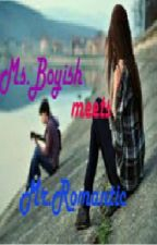 Ms.Boyish meets Mr.Romantic Guy [[ON GOING]] by MarizIsHere_LoveYou