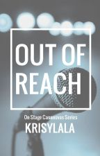 Out of Reach (On Stage Casanovas #1) by krisylala