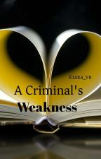 A Criminal's Weakness by Kiara_vr