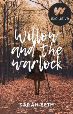 Willow and the Warlock [NaNoWriMo 2018] by SarahBeth9009