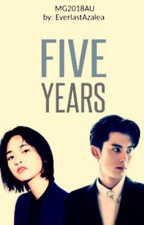 FIVE YEARS || MG2018AU by EverlastAzalea