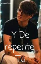 Y De repente Tu (Christopher Velez y tu) by AlyPandi21