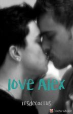 Love From Alex  by itsdecactus