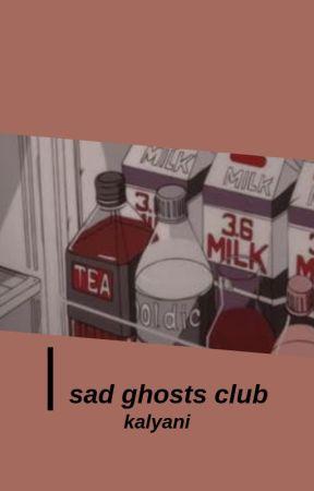SAD GHOSTS CLUB by -dreamies