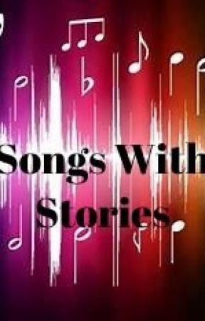 Songs as Stories by WritingisLifeee_