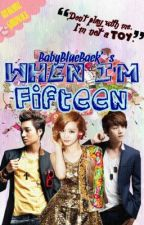 When I'm Fifteen [ BaekYeon ] by BabyBlueBaek